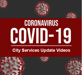 COVID19 City Services Update Videos